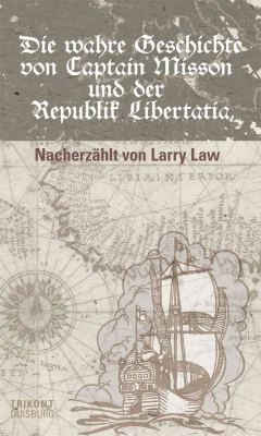 Larry Law - Die wahre Geschichte von Captain Misson und der Republik Libertatia
