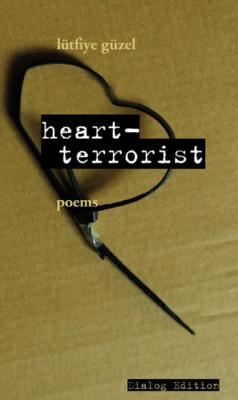 Lütfiye Güzel - Heart-Terrorist