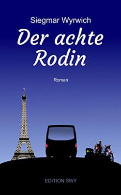 Siegmar Wyrwich - Der achte Rodin