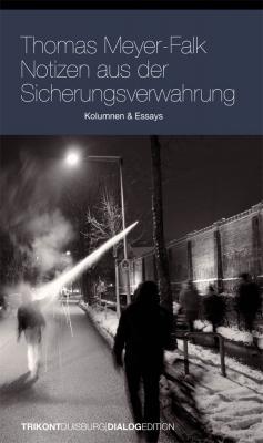T. Meyer-Falk - Notizen aus der Sicherungsverwahrung