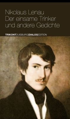 Nicolaus Lenau - Der einsame Trinker und andere Gedichte
