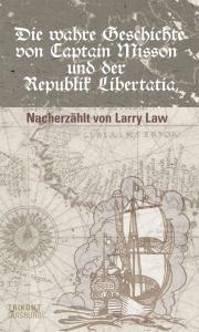 Larry Law - Die wahre Geschichte von Captain Misson ...
