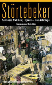Störtebeker - Seeräuber, Volksheld, Legende – eine Anthologie
