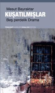 Mesut Bayraktar - KUŞATILMIŞLAR Beş perdelik Drama