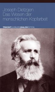 Joseph Dietzgen - Das Wesen der menschlichen Kopfarbeit