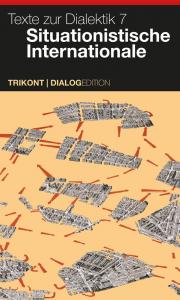 Texte zur Dialektik 7: Situat. Internationale