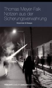 Thomas Meyer-Falk - Notizen aus der Sicherungsverwahrung