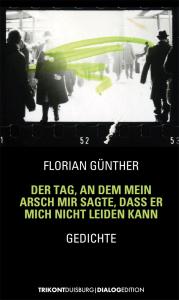 Florian Günther - Der Tag, an dem mein Arsch mir sagte, dass er mich nicht leiden kann
