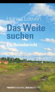 Helmut Loeven – das Weite suchen - Ein Reisebericht