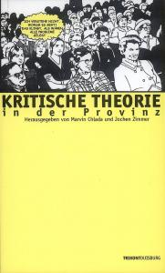 Chlada/Zimmer (Hrsg.) - Kritische Theorie in der Provinz